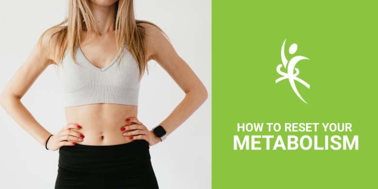 How To Reset Your Metabolism